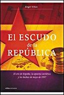 9788484328926: El escudo de la República: El oro de España, la apuesta soviética y los hechos de mayo de 1937 (Contrastes)