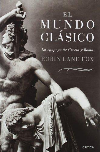 9788484328988: El mundo clasico: la epopeya de Grecia y Roma