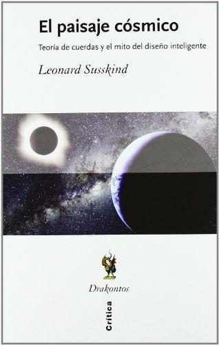 9788484329008: El paisaje cósmico: Teoría de cuerdas y el mito del diseño inteligente (Drakontos)