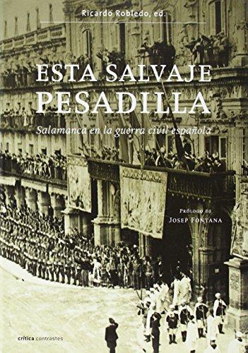 9788484329015: Esta Salvaje Pesadilla: Salamanca En La Guerra Civil Espanola (Spanish Edition)