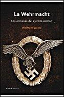 9788484329022: La Wehrmacht: Los crímenes del ejército alemán (Memoria Crítica)