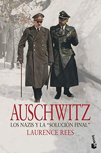 Auschwitz: Los Nazis Y La