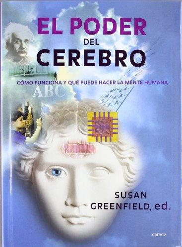 El poder del cerebro : cómo funciona y qué puede hacer la mente humana (Fuera de Colección) - Greenfield, Susan