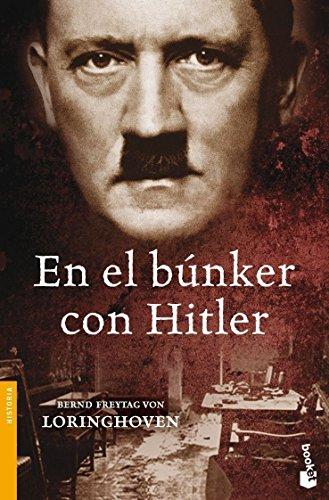 En el búnker con Hitler - Freytag von Loringhoven, Bernd, , Freiherr, Pons Irazazábal, Maríatr.