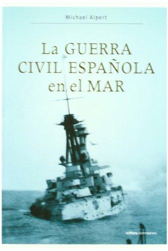 9788484329756: La guerra civil española en el mar (Contrastes)
