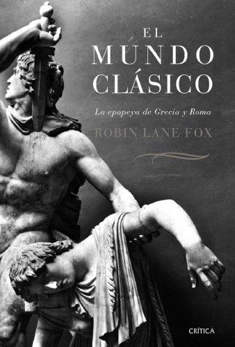 9788484329954: El mundo clasico: la epopeya de Grecia y Roma