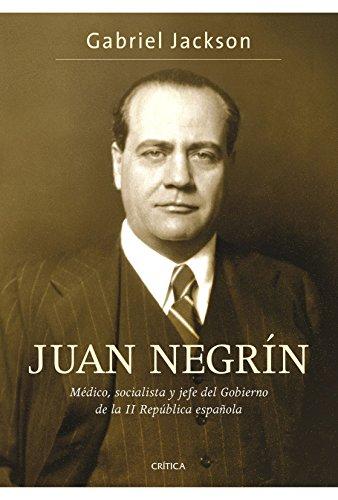 9788484329961: Juan Negrín: Médico, socialista y jefe del Gobierno de la II República española (Contrastes)