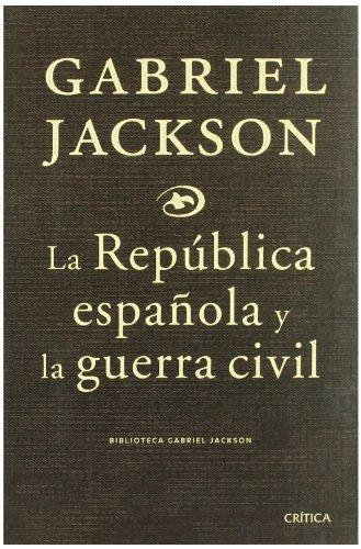 9788484329978: Republica española y la Guerra civil, la (Biblioteca Gabriel Jackson)