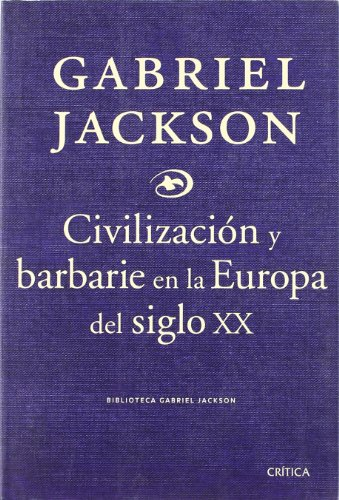 9788484329985: Civilizacion y barbarie en el siglo xxi (Biblioteca Gabriel Jackson)