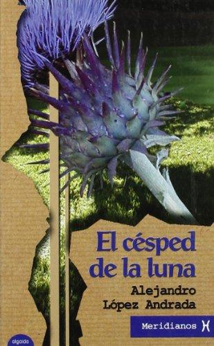 Césped de la luna, El.: López Andrada, Alejandro