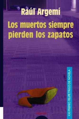 9788484332039: Los Muertos Siempre Pierden Los Zapatos / The Dead Always Lose Their Shoes (Algaida Literaria) (Spanish Edition)