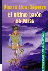 9788484332046: El ultimo baron de veras / The Last Really Baron (Algaida Literaria) (Spanish Edition)