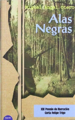 Alas negras.: Otero, Miguel Ángel