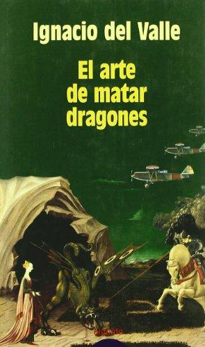 9788484333487: El arte de matar dragones/ The Art of Killing Dragons (Algaida Literaria) (Spanish Edition)