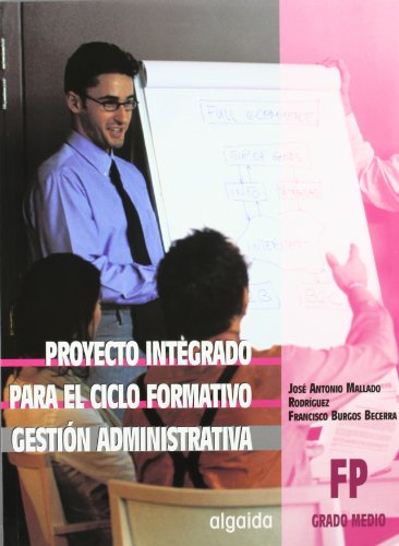 9788484333760: Proyecto integrado de trabajo para gestión administrativa