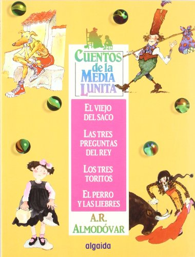 9788484334767: 2: Cuentos de la media lunita/ Stories of the Little Half Moon: El Viejo Del Saco, Las Tres Preguntas Del Rey, Los Tres Toritos, El Perro Y Las Liebres (Spanish Edition)