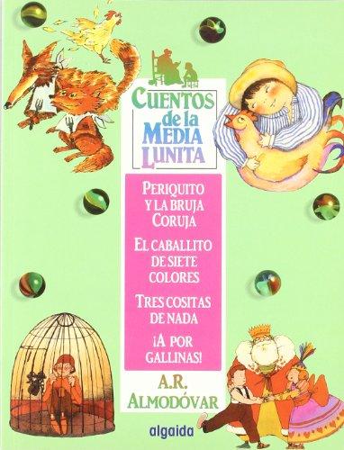 9788484334774: Cuentos de la media lunita 3: Periquito y la bruja Curuja, El caballito de los siete colores, Tres cositas de nada, ¡A por gallinas! (Infantil - Juvenil - Cuentos De La Media Lunita)