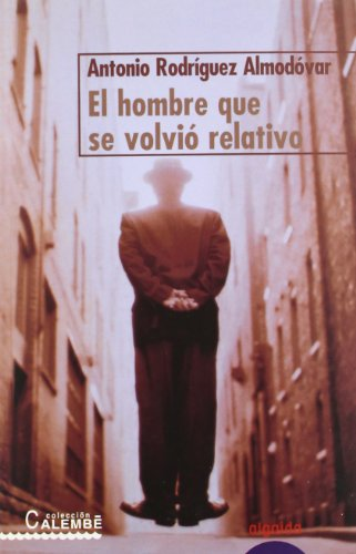 9788484335962: El hombre que se volvio relativo / The Man that Turned Relative (Calembe) (Spanish Edition)