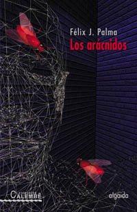 9788484336877: Los Arácnidos (Algaida Literaria - Premio Cortes De Cádiz)