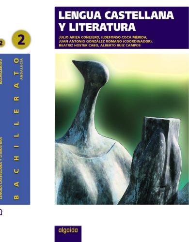 9788484337980: Lengua castellana y literatura 2. 2º Bachillerato. Libro Del Alumno. Andalucía