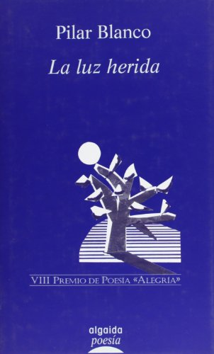 9788484338871: La luz herida / Wound Light (Algaida Literaria) (Spanish Edition)