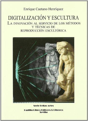 9788484344346: Digitalizacion y Escultura. la Innovacion al Servicio de Los Métodos y Tecnicas de Reproduccion Escultorica. (Serie Bellas Ar