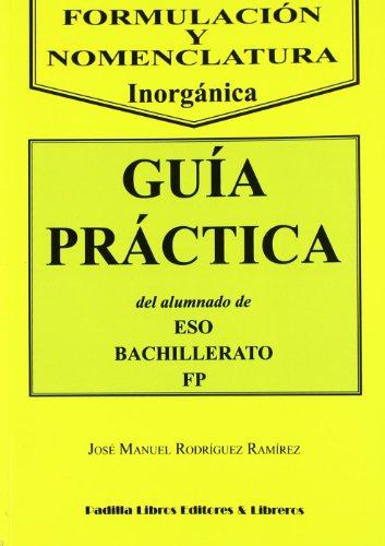 9788484344971: Formulacion y nomenclatura inorganica: guia practica del alumnado de eso, bachillerato y fp