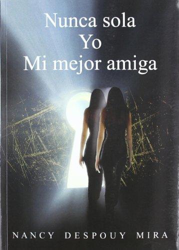 9788484345183: Nunca Sola Yo Mi Mejor Amiga.