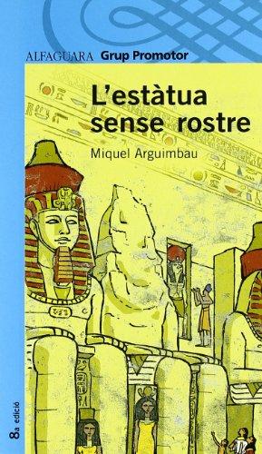 9788484353171: La Estatua Sense Rostre (Alfaguara 12 Años (zaharra)