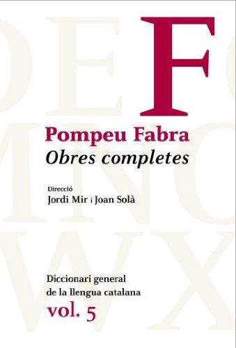 9788484371205: Obres Completes de Pompeu Fabra, 5: Diccionari general de la llengua catalana