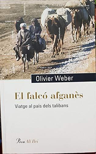 El Falco Afganes: Viatge Al País Dels Talibans (8484373622) by Olivier Weber