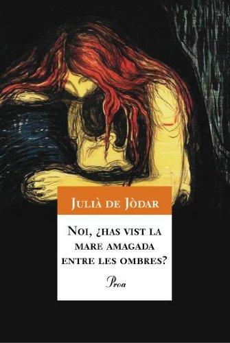 Noi, ¿has vist la mare amagada entre: Jòdar Muñoz, Julià