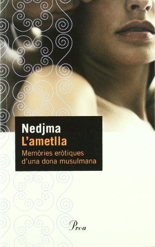 9788484376972: L'ametlla.: Memòries eròtiques d'una dona musulmana (Perfils)