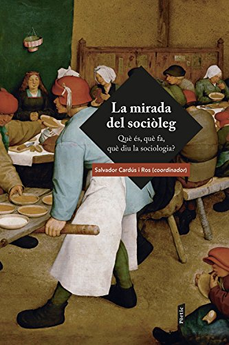 9788484377702: La mirada del sociòleg : què és, què fa, què diu la sociología? (BIBLIOTECA OBERTA)