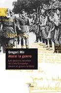 9788484378280: Aturar La Guerra: Les Gestions Secretes de Lluis Companys Davant El Govern Britanic