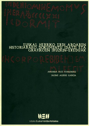 9788484380801: Euskal Herriko Erdi Aroaren Historiarako Dokumentu Idatzi Grafikoen