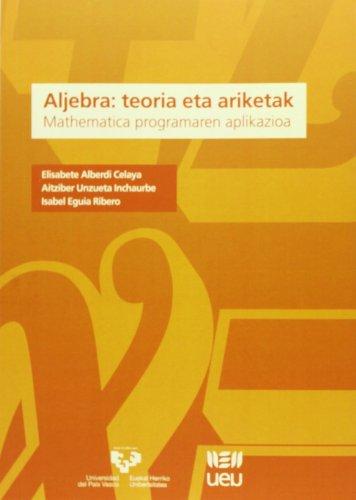 9788484384663: Aljebra. Teoria Eta Ariketak. Mathematica Programaren Aplikazioa (U.E.U.)