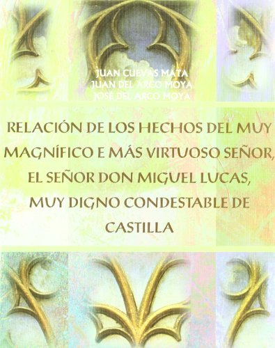 9788484390701: Relación de los hechos del muy magnífico e más virtuoso señor, el Señor Don Miguel Lucas, muy digno condestable de Castilla (Fuera de Colección)