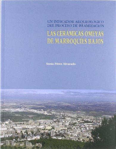 9788484391500: Las Ceramicas Omeyas de Marroquies Bajos (Jaen): Un Indicador Arqueologico del Proceso de Islamizacion