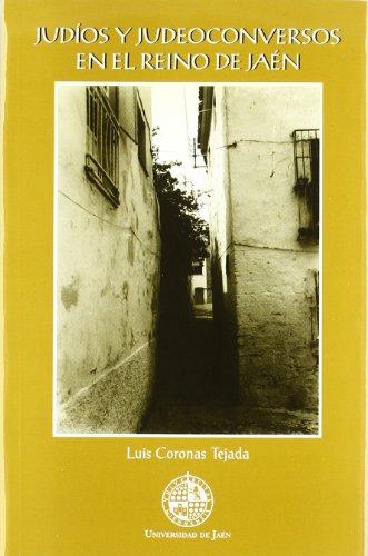 9788484391562: Judíos y judeoconversos en el Reino de Jaén (Colección Martínez de Mazas. Serie Estudios)