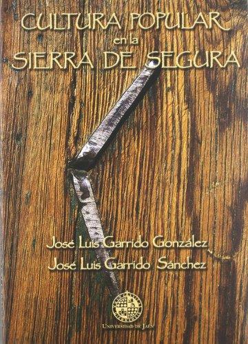 CULTURA POPULAR EN LA SIERRA DE SEGURA: GARRIDO GONZALEZ, JOSE