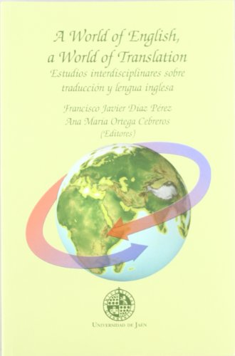 9788484391845: A World of English, a Worlsd of Translation. Estudios interdisiplinares sobre traducción y lengua inglesa