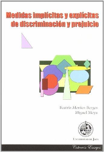 Medidas implícitas y explícitas de discriminación y prejuicio / - Montes-Berges, Beatriz.