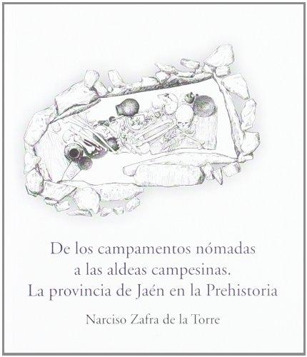 9788484393368: De los campamentos nómadas a las aldeas campesinas. La provincia de Jaén en la prehistoria