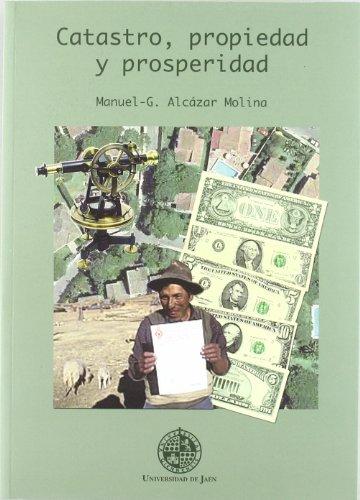 Catastro, propiedad y prosperidad /: Alcázar Molina, Manuel