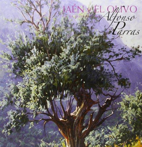 9788484393481: Jaen y el Olivo en la Pintura de Alfonso Parras.