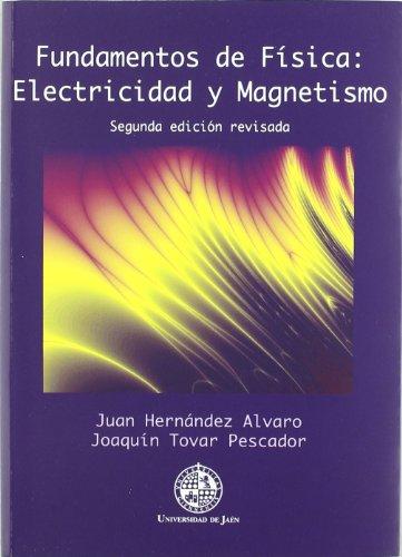 Fundamentos de física : electricidad y magnetismo: Juan Hernández Álvaro,