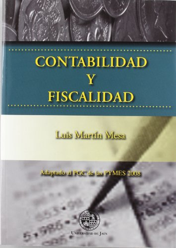 9788484394594: Contabilidad y fiscalidad: Adaptación al PGC de las PYMES 2008 (Monografías Jurídicas, Económicas y Sociales)