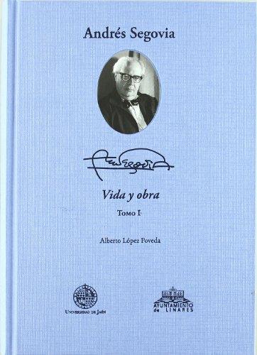 9788484394846: Andrés Segovia: vida y obra (2 tomos)