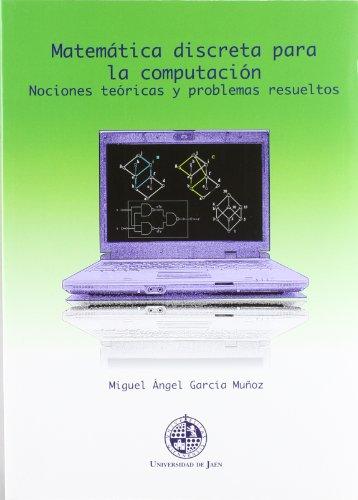 9788484395300: Matemática discreta para la computación. Nociones teóricas y problemas resueltos (Techné)